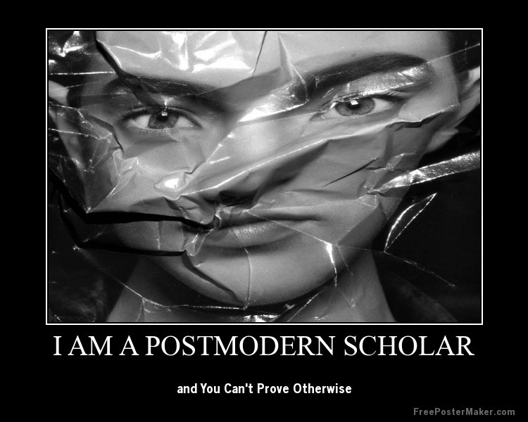 Ten Easy Steps to Becoming A Postmodern Scholar (Satire)