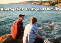 Apologetics, Truth and Humility