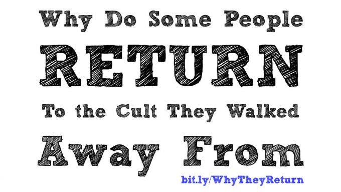 Why do some people return to the cult they walked away from