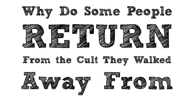 why some people return to a cult